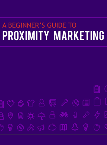 A Beginner's Guide to Proximity Marketing